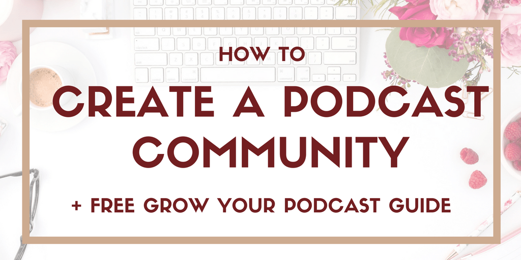 How to Create a Podcast Community