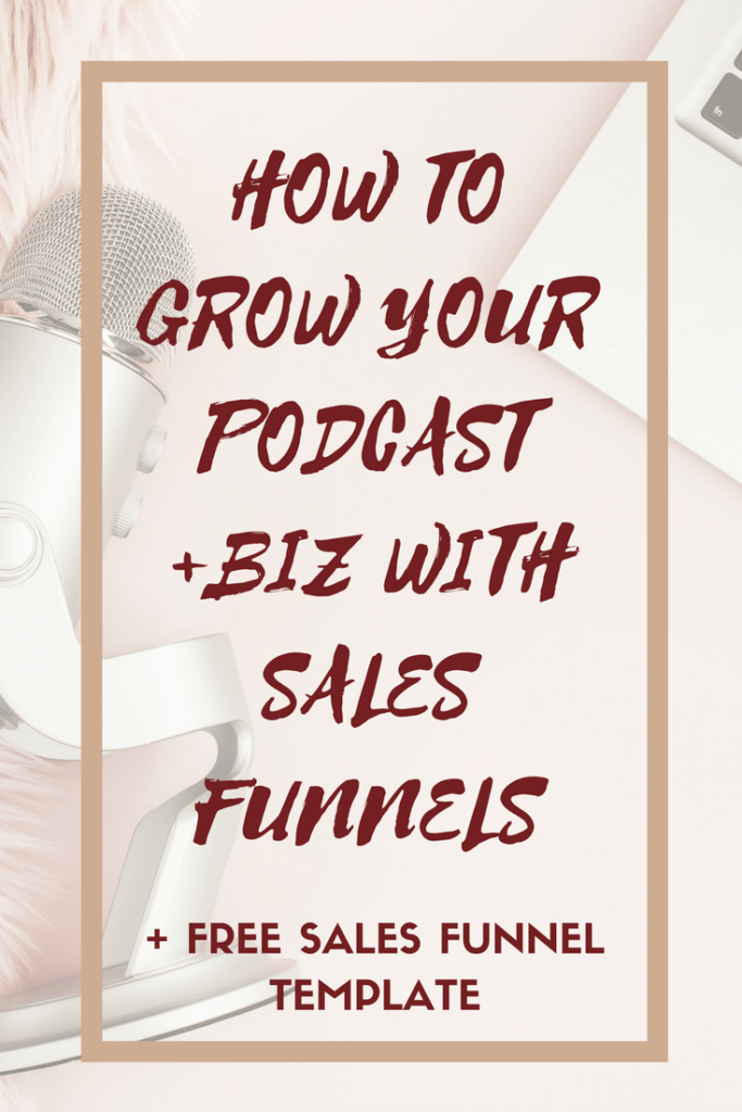 Your Podcast is a Sales Funnel- Inside Tips on Using Sales Funnels as a Podcaster